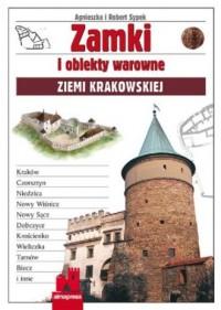 Zamki i obiekty warowne Ziemi Krakowskiej - okładka książki