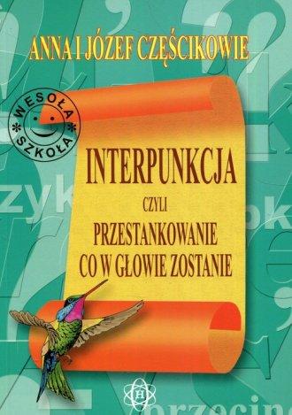 Interpunkcja, czyli przestankowanie, - okładka książki