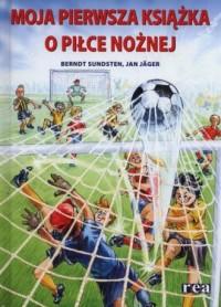 Moja pierwsza książka o piłce nożnej - okładka książki