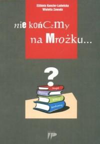 Nie kończmy na Mrożku - okładka książki