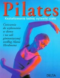 Pilates. Kształtowanie ładnej sylwetki ciała - okładka książki