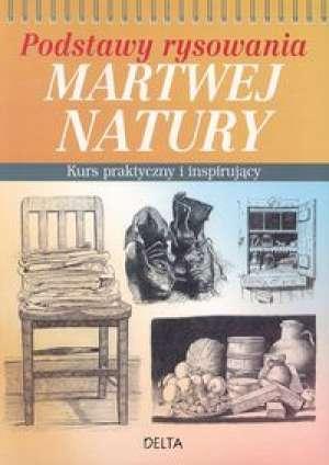 Podstawy rysowania martwej natury. - okładka książki