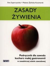 Zasady żywienia. Podręcznik dla zawodu kucharz małej gastronomii w zasadniczej szkole zawodowej - okładka książki