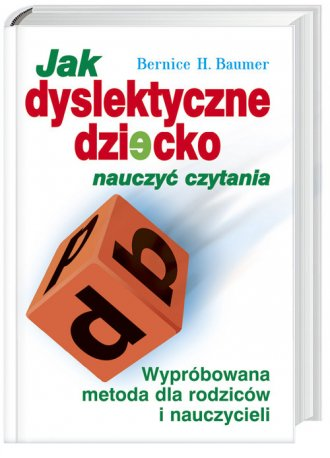 Jak dyslektyczne dziecko nauczyć czytania