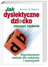 Jak dyslektyczne dziecko nauczyć - okładka książki