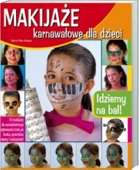 Makijaże karnawałowe dla dzieci - okładka książki