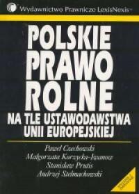Polskie prawo rolne na tle ustawodawstwa Unii Europejskiej - okładka książki