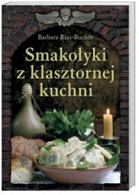 Smakołyki z klasztornej kuchni - okładka książki