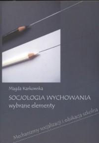 Socjologia wychowania - wybrane - okładka książki
