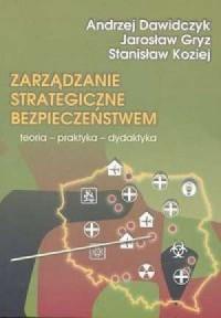 Zarządzanie strategiczne bezpieczeństwem - okładka książki
