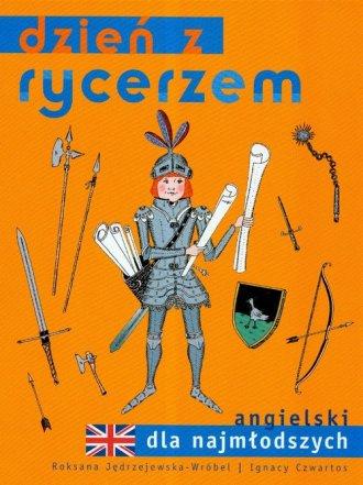 Dzień z rycerzem. Angielski dla - okładka książki