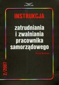 Instrukcja zatrudniania i zwalniania pracownika samorządowego - okładka książki