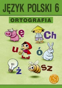 Ortografia. Klasa 6. Szkoła podstawowa. Język polski. Zasady i ćwiczenia - okładka podręcznika