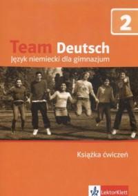 Team Deutsch 2. Język niemiecki. Gimnazjum. Ćwiczenia (+ CD) - okładka podręcznika
