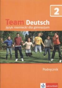 Team Deutsch 2. Język niemiecki. Gimnazjum. Podręcznik do nauki języka niemieckiego dla gimnazjum (+ CD) - okładka podręcznika