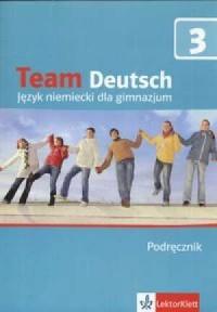 Team Deutsch 3. Język niemiecki. Gimnazjum. Podręcznik (+ CD) - okładka podręcznika