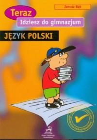 Idziesz do gimnazjum. Język polski. Sprawdziany umiejętności po sześcioletniej szkole podstawowej - okładka podręcznika