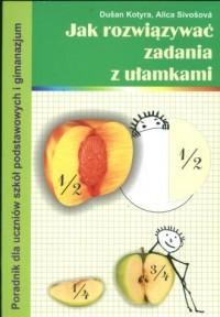 Jak rozwiązywać zadania z ułamkami - okładka książki