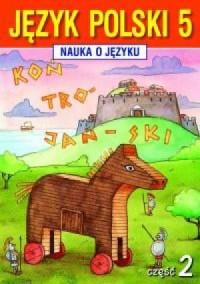 Język polski. Nauka o języku. Klasa 5. Szkoła podstawowa. Zeszyt ćwiczeń cz. 2 - okładka podręcznika