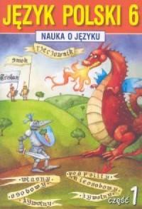 Język polski. Nauka o języku. Klasa 6. Szkoła podstawowa. Zeszyt ćwiczeń cz. 1 - okładka podręcznika