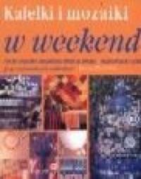 Kafelki i mozaiki w weekend - okładka książki