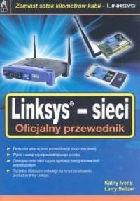Linksys sieci. Oficjalny przewodnik - okładka książki