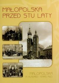 Małopolska przed stu laty 1890-1914 - okładka książki