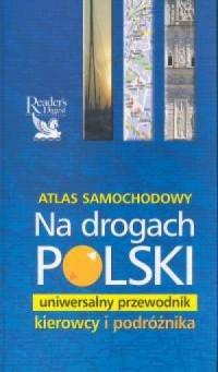 Na drogach Polski - Atlas samochodowy. Uniwersalny przewodnik kierowcy i podróżnika. - zdjęcie reprintu, mapy