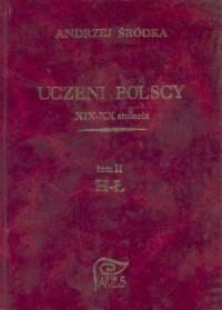 Uczeni polscy XIX-XX stulecia. Tom II H-Ł - okładka książki