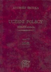 Uczeni polscy XIX-XX stulecia. Tom III M-R - okładka książki
