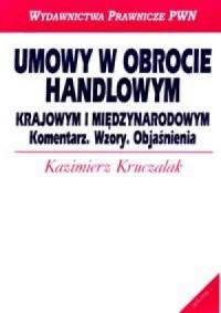 Umowy w obrocie handlowym krajowym i międzynarodowym - okładka książki
