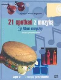 21 spotkań z muzyką cz. 2. Album muzyczny. Z muzyką przez stulecia - okładka podręcznika