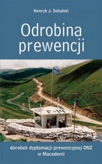 Odrobina prewencji. Dorobek dyplomacji prewencyjnej ONZ w Macedonii - okładka książki