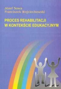 Proces rehabilitacji w kontekście edukacyjnym - okładka książki