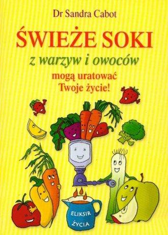 Świeże soki w warzyw i owoców mogą - okładka książki
