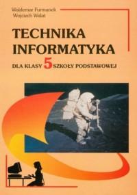 Technika. Informatyka. Klasa 5. Szkoła podstawowa - okładka podręcznika