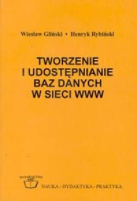 Tworzenie i udostępnianie baz danych w sieci www - okładka książki