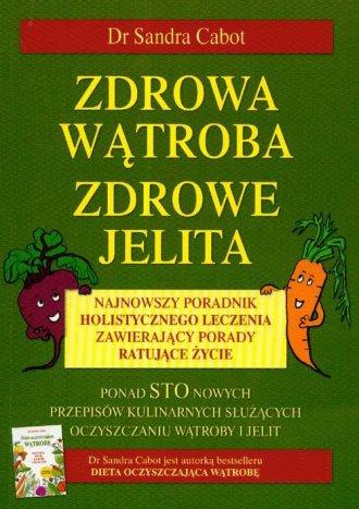 Zdrowa wątroba zdrowe jelita - okładka książki