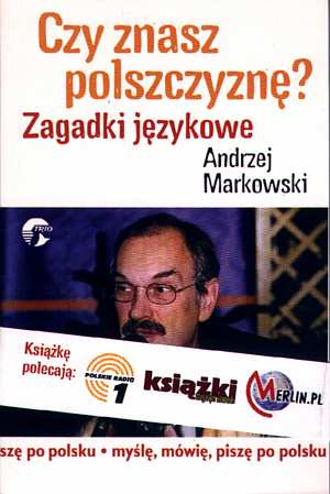 ok�adka ksi��ki - Czy znasz polszczyzn�? Zagadki j�zykowe - Andrzej Markowski