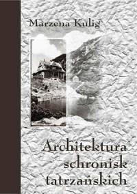 okładka książki - Architektura tatrzańskich schronisk