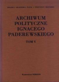 Archiwum polityczne Ignacego Paderewskiego. Tom 5. 1909-1941 - okładka książki