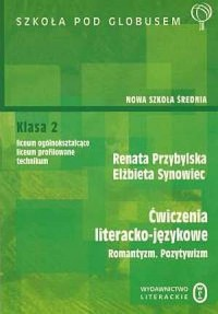 Ćwiczenia literacko-językowe. Klasa 2. Liceum ogólnokształcące, liceum profilowane, technikum. Romantyzm, pozytywizm - okładka podręcznika