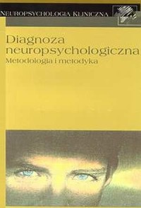 Diagnoza neuropsychologiczna. Metodologia - okładka książki