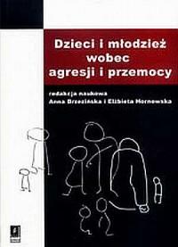 Dzieci i młodzież wobec agresji i przemocy - okładka książki