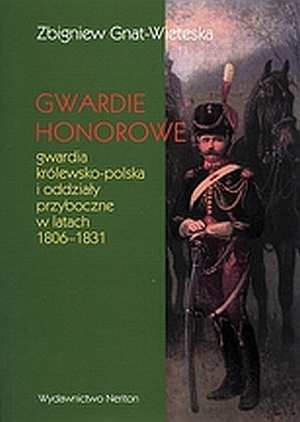 Gwardie honorowe. Gwardia królewsko-polska - okładka książki