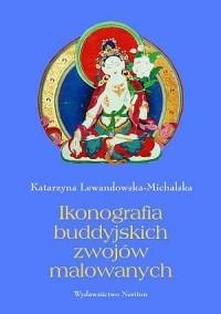 Ikonografia buddyjskich zwojów malowanych ze zbiorów Muzeum Narodowego w Warszawie - okładka książki