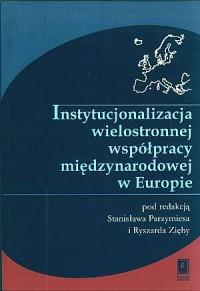 Instytucjonalizacja wielostronnej - okładka książki