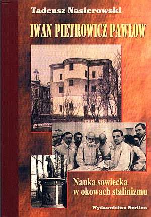 Iwan Pietrowicz Pawłow. Nauka sowiecka - okładka książki