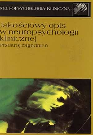 Jakościowy opis w neuropsychologii - okładka książki