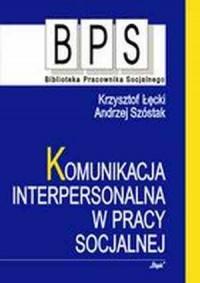 Komunikacja interpersonalna w pracy - okładka książki
